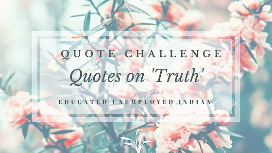 Quote Challenge – Quotes on Truth