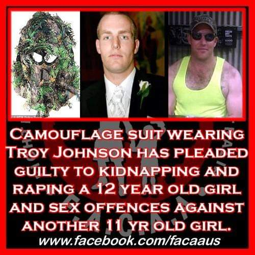 """Ghillie suit rapist"" Troy Johnson has pleaded guilty to kidnapping and raping a 12 year old girl and sex offences against another 11 year old girl. 😓"